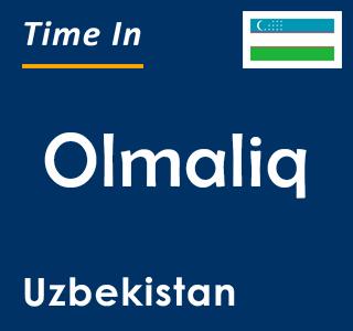 Current time in Olmaliq, Uzbekistan