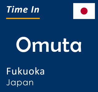 Current time in Omuta, Fukuoka, Japan