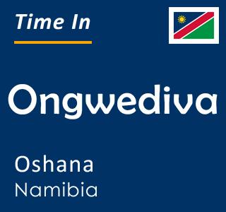 Current time in Ongwediva, Oshana, Namibia
