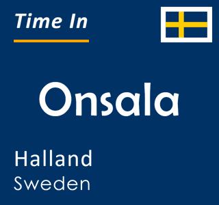 Current time in Onsala, Halland, Sweden