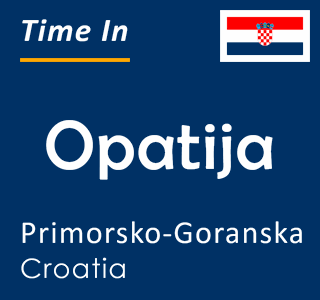 Current time in Opatija, Primorsko-Goranska, Croatia