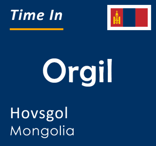 Current time in Orgil, Hovsgol, Mongolia
