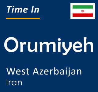 Current time in Orumiyeh, West Azerbaijan, Iran