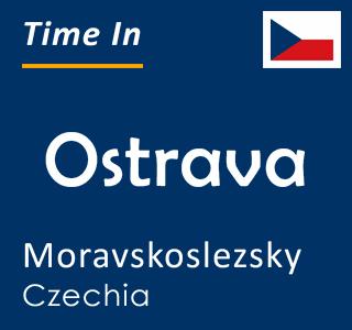 Current time in Ostrava, Moravskoslezsky, Czechia