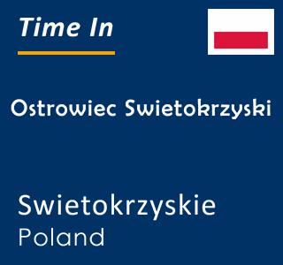Current time in Ostrowiec Swietokrzyski, Swietokrzyskie, Poland