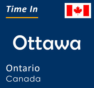 Current time in Ottawa, Ontario, Canada