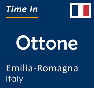 Current time in Ottone, Emilia-Romagna, Italy