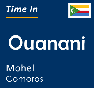 Current time in Ouanani, Moheli, Comoros