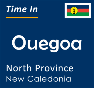 Current time in Ouegoa, North Province, New Caledonia