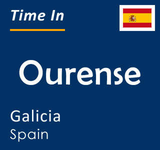 Current time in Ourense, Galicia, Spain