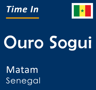 Current time in Ouro Sogui, Matam, Senegal