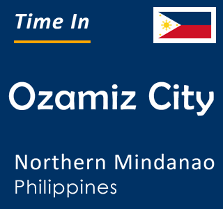 Current time in Ozamiz City, Northern Mindanao, Philippines