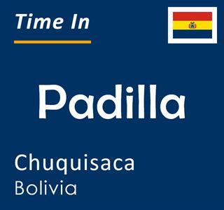 Current time in Padilla, Chuquisaca, Bolivia