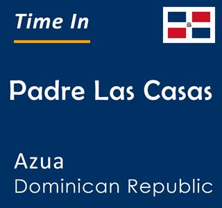 Current time in Padre Las Casas, Azua, Dominican Republic
