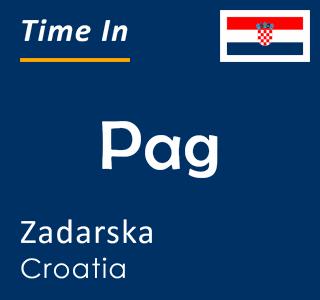 Current time in Pag, Zadarska, Croatia