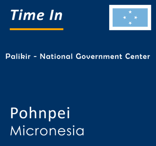 Current time in Palikir - National Government Center, Pohnpei, Micronesia