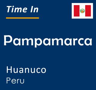 Current time in Pampamarca, Huanuco, Peru