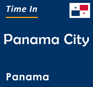 Current time in Panama City, Panama