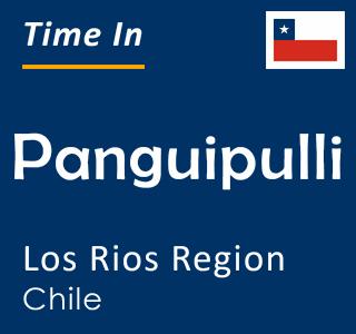 Current time in Panguipulli, Los Rios Region, Chile