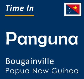 Current time in Panguna, Bougainville, Papua New Guinea