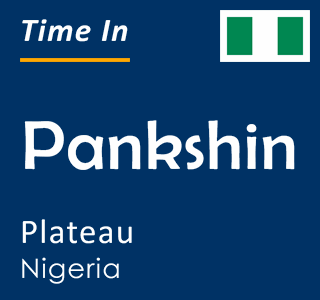 Current time in Pankshin, Plateau, Nigeria