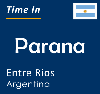 Current time in Parana, Entre Rios, Argentina