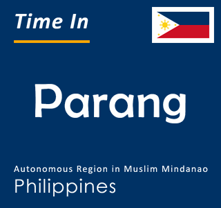 Current time in Parang, Autonomous Region in Muslim Mindanao, Philippines