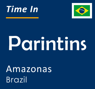 Current time in Parintins, Amazonas, Brazil