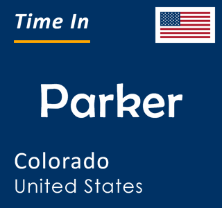 Current time in Parker, Colorado, United States