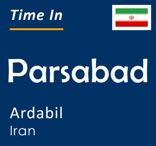 Current time in Parsabad, Ardabil, Iran