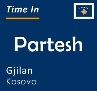 Current time in Partesh, Gjilan, Kosovo