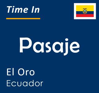 Current time in Pasaje, El Oro, Ecuador