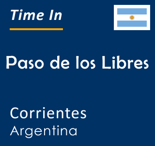 Current time in Paso de los Libres, Corrientes, Argentina