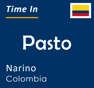 Current time in Pasto, Narino, Colombia