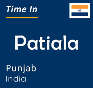Current time in Patiala, Punjab, India