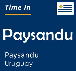 Current time in Paysandu, Paysandu, Uruguay
