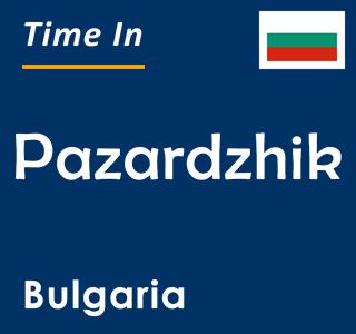 Current time in Pazardzhik, Bulgaria