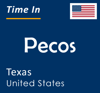 Current time in Pecos, Texas, United States