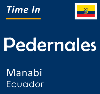 Current time in Pedernales, Manabi, Ecuador