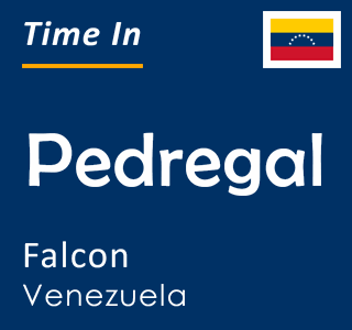 Current time in Pedregal, Falcon, Venezuela