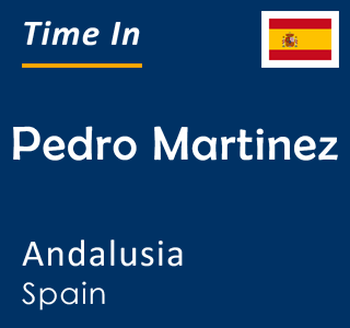 Current time in Pedro Martinez, Andalusia, Spain
