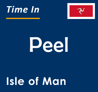 Current time in Peel, Isle of Man