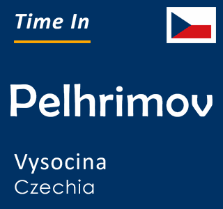 Current time in Pelhrimov, Vysocina, Czechia
