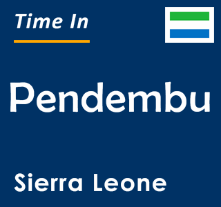 Current time in Pendembu, Sierra Leone
