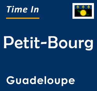 Current time in Petit-Bourg, Guadeloupe