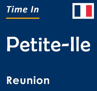 Current time in Petite-Ile, Reunion