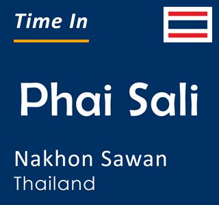 Current time in Phai Sali, Nakhon Sawan, Thailand