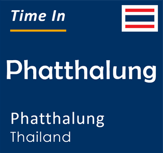 Current time in Phatthalung, Phatthalung, Thailand