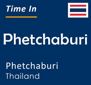 Current time in Phetchaburi, Phetchaburi, Thailand
