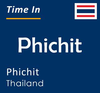 Current time in Phichit, Phichit, Thailand